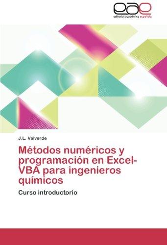 Metodos Numericos y Programacion En Excel-VBA Para Ingenieros Quimicos