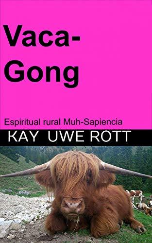 Vaca-Gong: Espiritual rural Muh-Sapiencia por Kay Uwe Rott