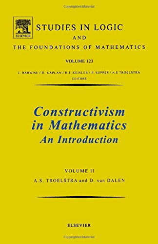 Constructivism in Mathematics, Vol 2: An Introduction: v. 2 (Studies in Logic and the Foundations of Mathematics)
