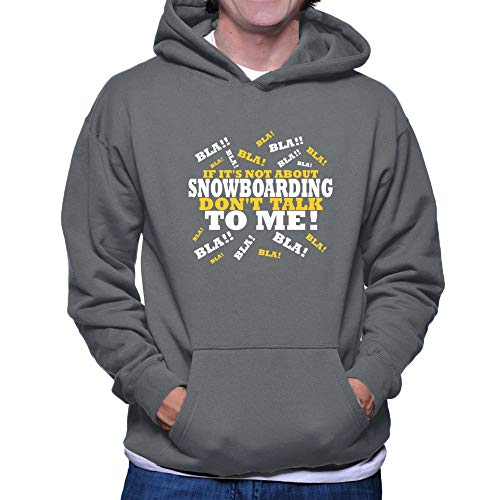 Teeburon IF It's NOT About Snowboarding Don't Talk to ME ! Kapuzenpullover 2XL
