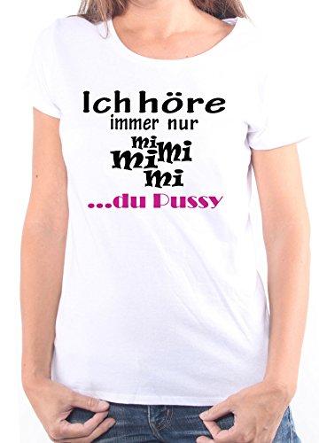 Mister Merchandise Ladies Damen Frauen T-Shirt Ich höre immer nur - Mi Mi Mi - du Pussy Tee Mädchen bedruckt Weiß