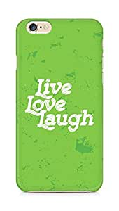 Amez Live Love Laugh Back Cover For Apple iPhone 6s