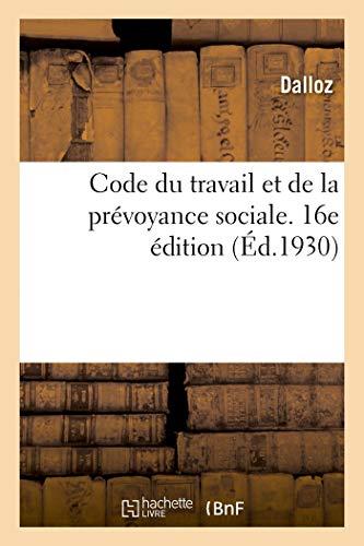 Code du travail et de la prévoyance sociale. 16e édition: avec supplément 1931 par Dalloz