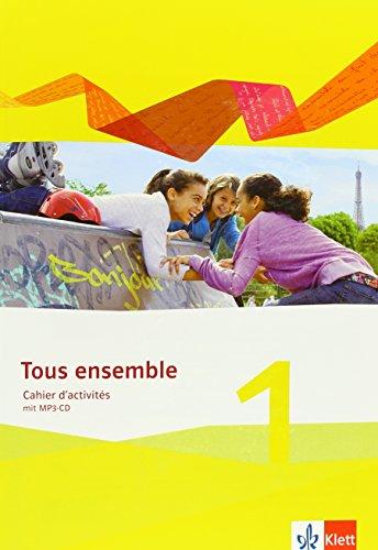 Tous ensemble 1: Cahier d'activités mit Audio-CD 1. Lernjahr (Tous ensemble. Ausgabe ab 2013)