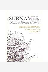 [(Surnames, DNA, and Family History)] [ By (author) George Redmonds, By (author) Turi King, By (author) David Hey ] [December, 2011] Unknown Binding