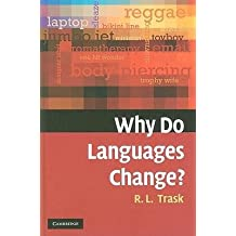 [(Why Do Languages Change?)] [Author: Larry Trask] published on (January, 2010)