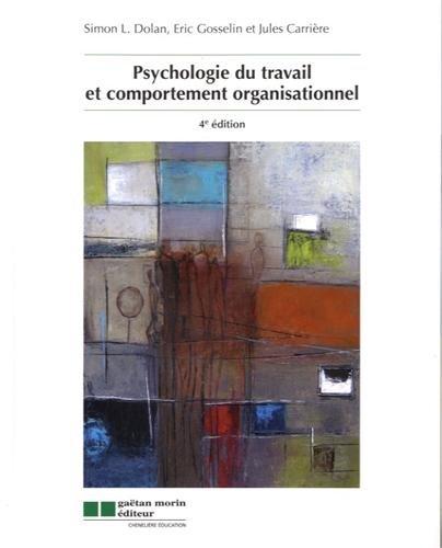 Psychologie du travail et comportement organisationnel par Simon Dolan, Eric Gosselin, Jules Carrière