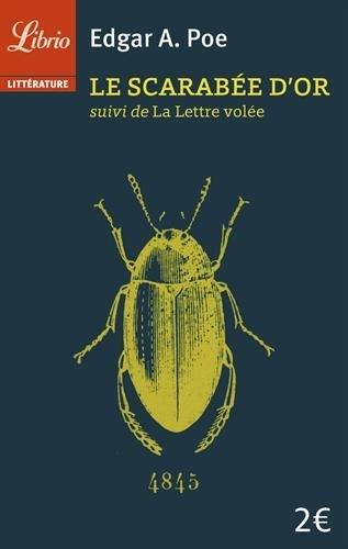 Le scarabée d'or : Suivi de La lettre volée par Edgar Allan Poe