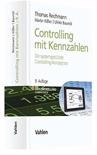 Controlling mit Kennzahlen: Die systemgestützte Controlling-Konzeption