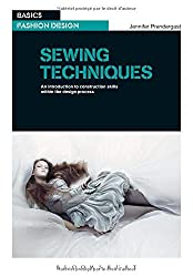 Sewing Techniques: An introduction to construction skills within the design process (Basics Fashion Design) by Jennifer Prendergast (24-Apr-2014) Paperback