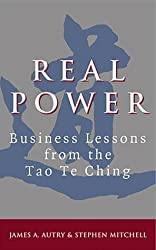 Real Power: Lessons for Business from the 'Tao Te Ching' by James A. Autry (1999-07-22)