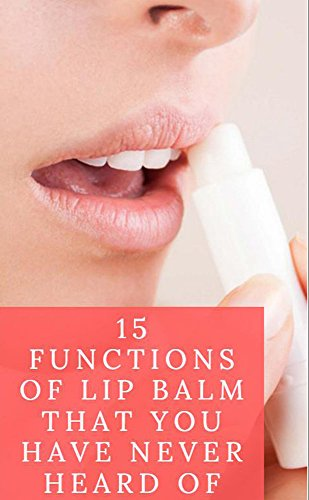 15-functions-of-lip-balm-that-you-have-never-heard-of-english-edition