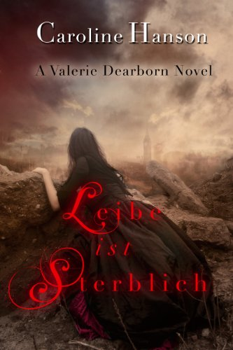 Liebe ist Sterblich (Valerie Dearborn 3)