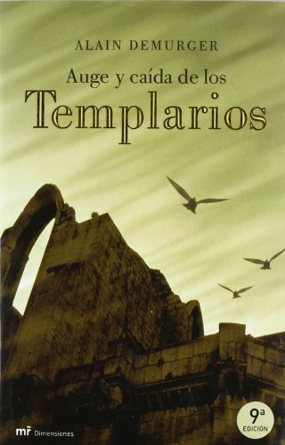 Auge y caída de los templarios (MR Dimensiones) por Alain Demurger
