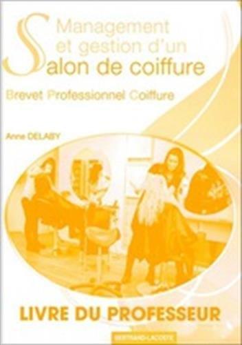 Management et gestion d'un salon de coiffure : BP coiffure - Livre du professeur