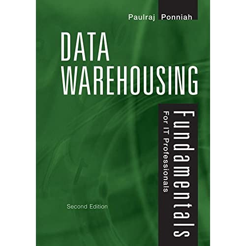 [(Data Warehousing Fundamentals for IT Professionals : A Comprehensive Guide for IT Professionals)] [By (author) Paulraj Ponniah] published on (June, 2010)