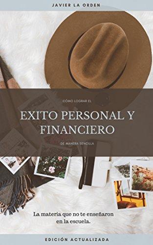 Cómo lograr el éxito personal y financiero de manera sencilla: Crecimiento personal