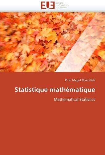 Statistique mathématique: Mathematical Statistics par Prof. Magid Maatallah