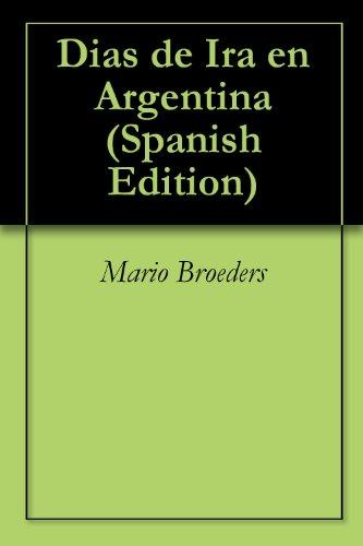 Dias de Ira en Argentina por Mario Broeders