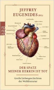 Der Spatz meiner Herrin ist tot: Große Liebesgeschichten der Weltliteratur ( 2. Mai 2009 )