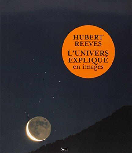 L'Univers expliqué en images par Hubert Reeves