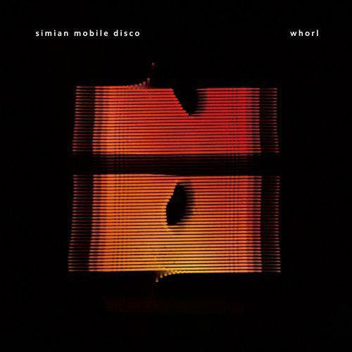 whorl-by-simian-mobile-disco-2014-06-11