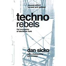 Techno Rebels: The Renegades of Electronic Funk (Revised, Updated) (Painted Turtle)