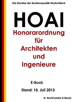 HOAI - Honorarordnung für Architekten und Ingenieure - Stand: 10. Juli 2013 von [Recht, G.]