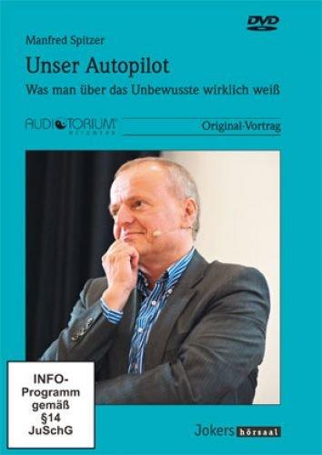 Spitzer, Manfred: Unser Autopilot - Was man über das Unbewusste wirklich weiß -DVD - JOK1265D