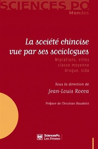 La société chinoise vue par ses sociologues : Migrations, villes, classe moyenne, drogue, sida par Jean-Louis Rocca