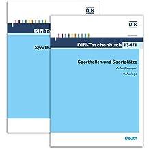 Sporthallen und Sportplätze: Anforderungen und Prüfverfahren Paket DIN-Taschenbuch 134/1 + DIN-Taschenbuch 134/2
