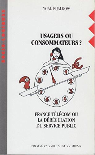 usagers-ou-consommateurs-france-telecom-ou-la-deregulation-du-service-public