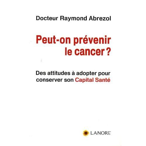 Peut-on prévenir le cancer ?