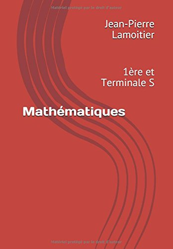 Mathématiques: 1ère et Terminale S par Jean-Pierre Lamoitier