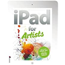 The iPad for Artists: How to Make Great Art with the Digital Tablet