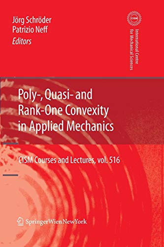 Poly-, Quasi- and Rank-One Convexity in Applied Mechanics (CISM International Centre for Mechanical Sciences, Band 516) Poly White Shell
