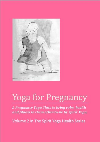 Yoga for Pregnancy (The Spirit Yoga Health Series Book 2 ...