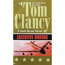Executive Orders (A Jack Ryan Novel, Band 8)