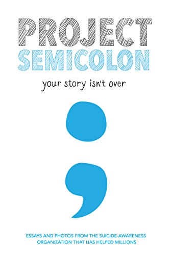 Project Semicolon: Your Story Isn't Over by [Bleuel, Amy]