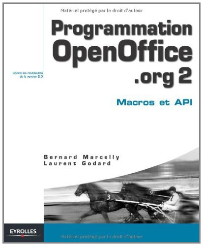Programmation OpenOffice.org 2 : Macros OOoBasic et API par Bernard Marcelly