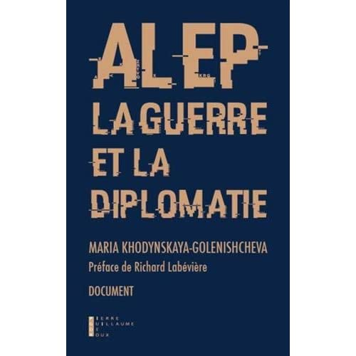 Alep, la guerre et la diplomatie