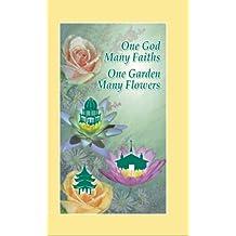 One God, Many Faiths; One Garden, Many Flowers (English Edition)
