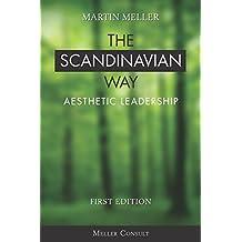 The Scandinavian Way: Aesthetic Leadership
