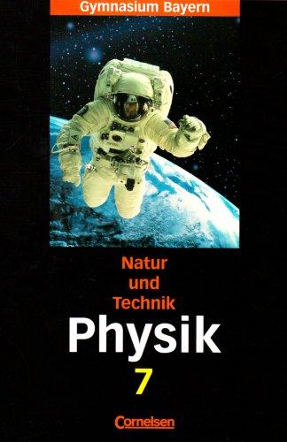 Natur und Technik - Gymnasium Bayern - Physik: 7. Jahrgangsstufe - Schülerbuch