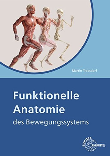 Funktionelle Anatomie: des Bewegungssystems