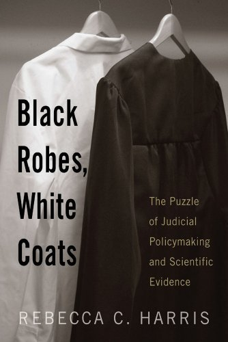 Black robes white coats the puzzle of judicial policymaking and black robes white coats the puzzle of judicial policymaking and scientific evidence by fandeluxe