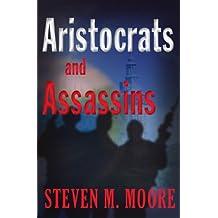 Aristocrats and Assassins (Detectives Chen & Castilblanco Book 4)