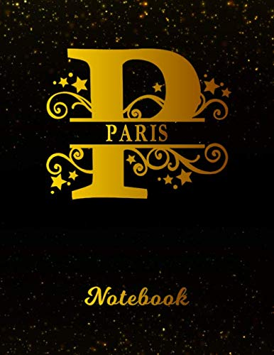 Paris Notebook: Letter P Personalized First Name Personal Writing Notepad Journal   Black Gold Glittery Pattern Effect Cover   Wide Ruled Lined Paper ... Taking   Write about your Life & Interests (Party Supplies Birthday Paris)