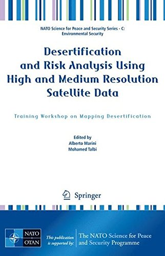 Desertification and Risk Analysis Using High and Medium Resolution Satellite Data: Training Workshop on Mapping Desertification (NATO Science for Peace and Security Series C: Environmental Security) (Remote-sub Control)
