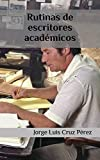 Rutinas de escritores académicos